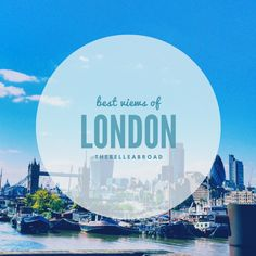 best views of london   thebelleabroad