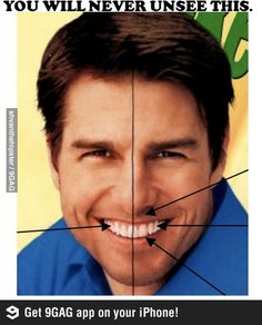 Tom Cruise has a tooth at the exact center of his face. Poor TomTom, google Tom Cruise Teeth. When he was a kid, his mouth was JACKED!