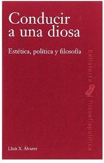 Conducir a una diosa: http://kmelot.biblioteca.udc.es/record=b1649444~S1*gag