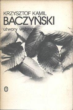 Utwory wybrane, Krzysztof Kamil Baczyński, Literackie, 1986, http://www.antykwariat.nepo.pl/utwory-wybrane-krzysztof-kamil-baczynski-p-14301.html