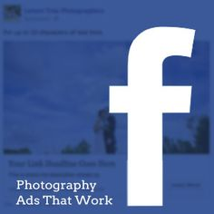 Facebook Ads that Work for Photographers (via The Modern Tog)
