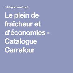 Le plein de fraîcheur et d'économies - Catalogue Carrefour