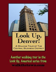 A Walking Tour of Denver, Colorado - Central Business District (Look Up, America!) by Doug Gelbert. $0.99. 48 pages
