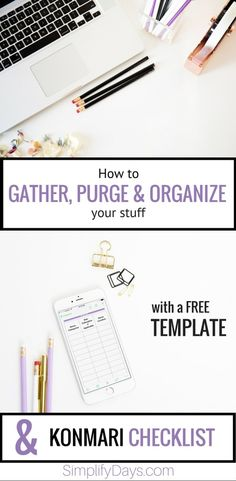 Are you looking to get organized? This is a guide for learning how to gather, purge and then organize all of your stuff by category. Thinking of terms of category will help simplify your stuff and organize your home. There is also a free digital template and KonMari inspired checklist for sorting and organizing your stuff. // SimplifyDays.com.