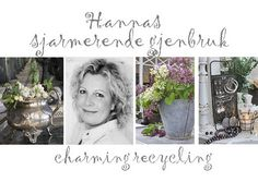 Blog - Charming RECYCLING - this is such a sweet blog - she repurposes & reuses everything vintage. It's Norwegian, but she has the translate option on her home page.