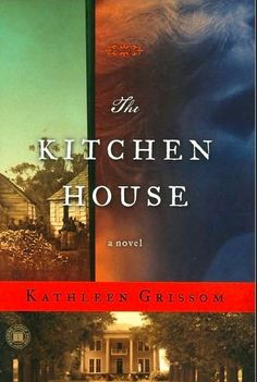 The Kitchen House - love those southern books!