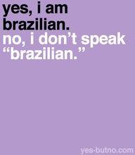 eu sou brasileira e não falo ''brasileiro''.
