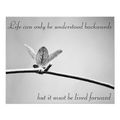 Life can only be understood backwards,