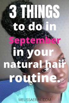 The best natural hair practices and 3 things you should do in your routine in September for the perfect hair month. #hairroutine #naturalhair Natural Hair Growth Remedies, Natural Hair Growth Tips, How To Grow Natural Hair, Healthy Hair Growth, Natural Hair Styles, Best Hair Mask, Hair Growth Treatment, Grow Hair, 3 Things
