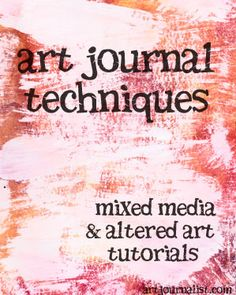Good resources for all things art journal.