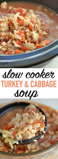 Slow Cooker Turkey and Cabbage Soup is comfort food and healthy food all in one recipe.