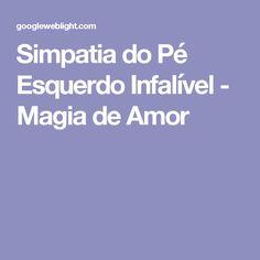 Simpatia do Pé Esquerdo Infalível - Magia de Amor
