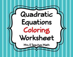 quadratic equations coloring worksheet this will be a perfect in class review for solving quadratic