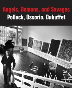 CALL #       N6537.O77 A4 2013.  Angels, demons and savages : Pollock, Ossorio, Dubuffet / Klaus Ottmann, Dorothy Kosinski; Introductions by Dorothy Kosinski and Terrie Sultan ; with essays by Klaus Ottmann and Alicia G.                Longwell ; a text by Jean Dubuffet ; and contributions by Elizabeth Steele, Sylvia Albro, Scott Homolka, and Chantal Bernicky. IMPRINT      New Haven : Yale University Press in association with The Phillips Collection and the Parrish Art Museum, [2013]