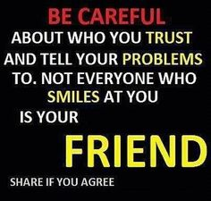 Trust...its hard to find people YOU can trust...