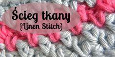 """EKKS 19 – Jak zrobić ścieg tkany – """"Linen Stitch""""?"""