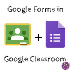 Google Classroom + Google Forms = Magic