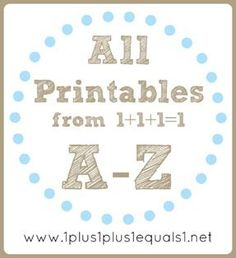 All Printables created by 1+1+1=1 in one post!  Listed in alphabetical order,