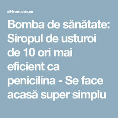 Bomba de sănătate: Siropul de usturoi de 10 ori mai eficient ca penicilina - Se face acasă super simplu