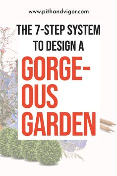 How to get started making a real plan for your garden that you can feel confident in and that will be a perfect reflection of your personal style.
