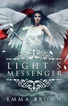 Light's Messenger (Idra Trilogy Book 1)(On Hiatus) by EmmaBrown1995