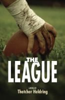 """The League by Thatcher Heldring Fourteen-year-old Wyatt, hoping to impress a girl and ward off a bully, decides to join his older brother's summer football league, """"The League of Pain,"""" against the advice of his parents, who think golf is the right sport for him."""