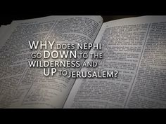 Why Does Nephi Always Go Down to the Wilderness and Up to Jerusalem?   Book of Mormon Central