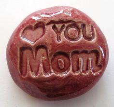 LOVE YOU MOM Pocket Stone Ceramic Sirocco Red by InnerArtPeace, $7.00
