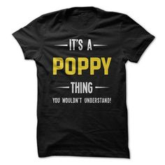 Its a Poppy Thing #blackfriday Discount Sale > https://www.sunfrog.com/Its-a-Poppy-Thing.html?64708