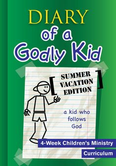 diary of a godly kid summer vacation childrens ministry curriculum