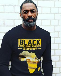 Black history didn't start with slavery. (Pictured - Idris Elba looking good with stereotyped acacia tree/ African sunset meme on sweater lol) Idris Elba, My Black Is Beautiful, Beautiful Men, Par Ideal, Marcel, Black History Facts, Actrices Hollywood, We Are The World, Black Pride