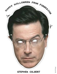 Stephen Colbert!  Google Image Result for http://www.ontimesupplies.com/office-supplies-online-blog/wp-content/uploads/2010/10/Stephen-Colbert-Mask.jpg