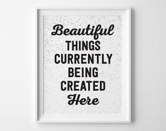 Beautiful Things Inspirational Print, Modern Office Decor, Black and White Speckle Motivational Wall Decor, Gift for Etsy Seller or Artist