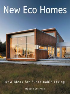 "Read ""New Eco Homes New Ideas for Sustainable Living"" by Manel Gutierrez available from Rakuten Kobo. A stunning, full-color showcase of the latest innovations in sustainable architecture and eco-friendly design, featuring. Sustainable Architecture, Sustainable Design, Sustainable Living, Architecture Design, Prefab Homes, Eco Homes, Nachhaltiges Design, Design Ideas, Interior Design"