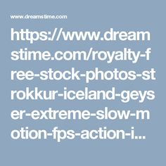 https://www.dreamstime.com/royalty-free-stock-photos-strokkur-iceland-geyser-extreme-slow-motion-fps-action-image54061548#res16748540
