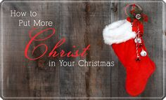 How to Put More CHRIST in Your Christmas #LDS