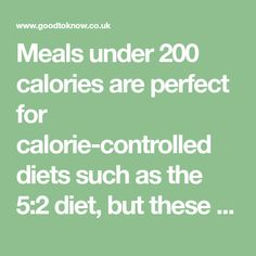 Meals under 200 calories are perfect for calorie-controlled diets such as the diet, but these are delicious and quick to prepare too Breakfast Under 100 Calories, Dinner Under 300 Calories, 800 Calorie Diet Plan, Diet Tips, Diet Recipes, Diabetic Breakfast Recipes, 5 2 Diet, Cambridge Weight Plan, 500 Calories