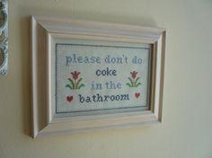 .Please don't do coke in the bathroom.
