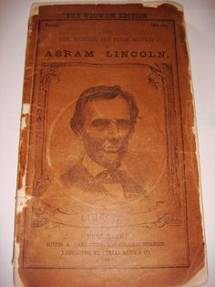 "The very first campaign biography of Lincoln, before his name became a household word (notice the misspelling of his first name as ""Abram"" on the cover!) Published June 2, 1860. Lincoln ""Wigwam Edition"" Campaign Biography - SCARCE"