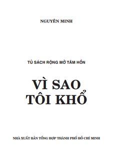 Vì Sao Tôi Khổ ? - Nguyên Minh ->> http://khotrithuc.com/2273/Vi-Sao-Toi-Kho-.html