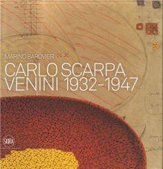 Carlo Scarpa: Venini, 1932-1947 by Marino Barovier