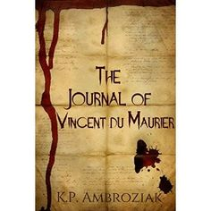 """#Book Review of #TheJournalofVincentDuMaurier from #ReadersFavorite - https://readersfavorite.com/book-review/the-journal-of-vincent-du-maurier  Reviewed by Tracy Slowiak for Readers' Favorite  """"Oooh,"""" I thought as delicious chills ran down my spine. """"A book about vampire-zombies…what could be better?"""" That was my thinking as I picked up The Journal of Vincent du Maurier, the short novel by author K.P. Ambroziak. And my initial thinking certainly wasn't off-base. Ambroziak's tal..."""