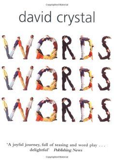 "David Crystal, ""Words Words Words"""