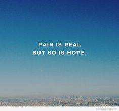 Pain is real. But so is HOPE. #rehabilitation #recovery #drugtreatment