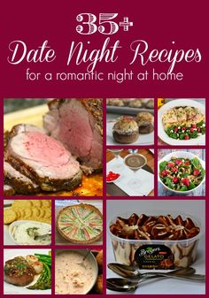 35+ Date Night Recipes for a romantic night at home.