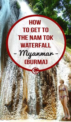 Best Waterfalls in Myanmar. A full guide on how to get to Nam tok waterfall near Hsipaw in North Burma.  | Globemad Blog