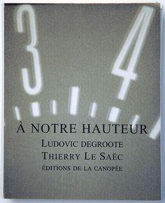A notre hauteur / Ludovic DEGROOTE, Thierry LE SAEC - Canopée