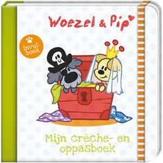 Woezel en Pip: Mijn Crèche en Oppasboek