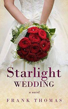Starlight Wedding by Frank Thomas http://www.amazon.com/dp/B00XZ6MG76/ref=cm_sw_r_pi_dp_ScdQvb09Q9XVF