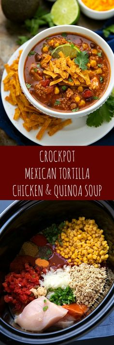 Simple (Dump it and forget it!) Slow Cooker Mexican Tortilla Chicken & Quinoa Soup
